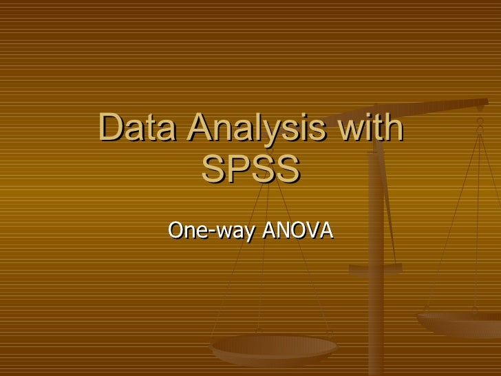 Data Analysis with SPSS One-way ANOVA