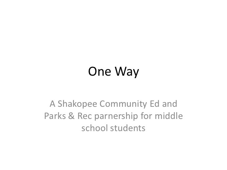 One Way A Shakopee Community Ed andParks & Rec parnership for middle         school students