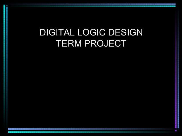 DIGITAL LOGIC DESIGN TERM PROJECT