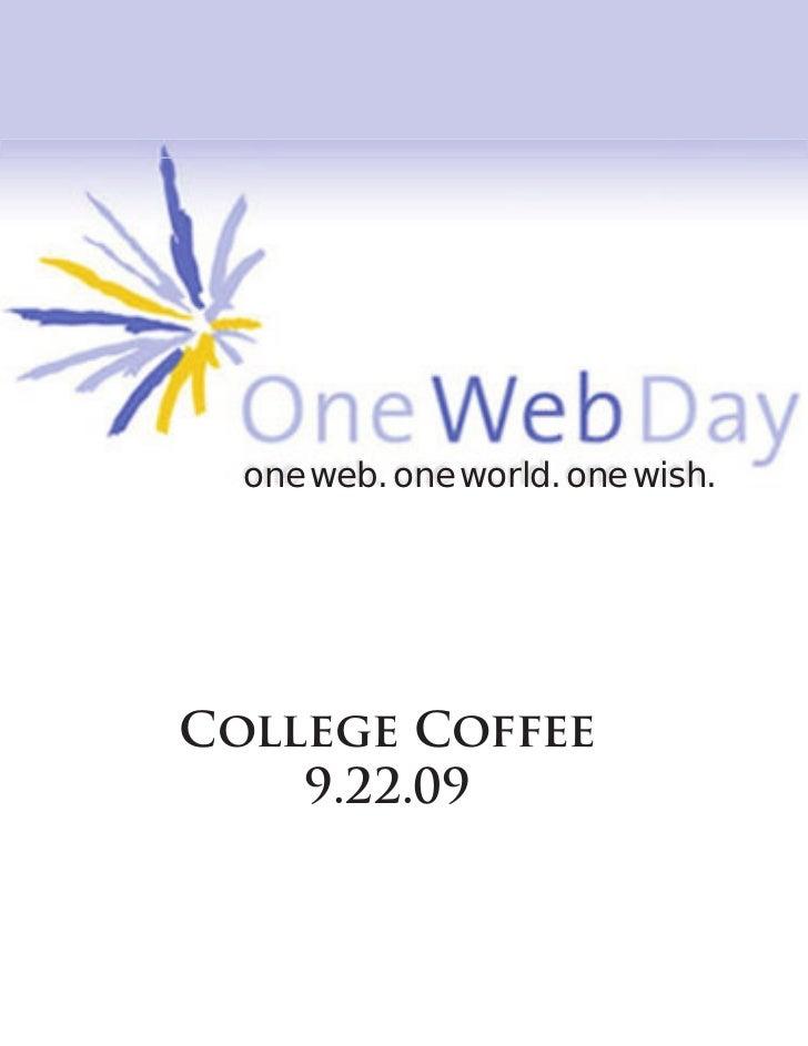 one web. one world. one wish.College Coffee    9.22.09