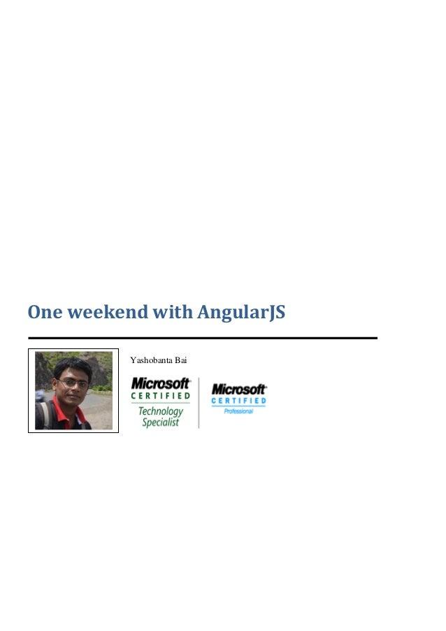 One weekend with AngularJS Yashobanta Bai