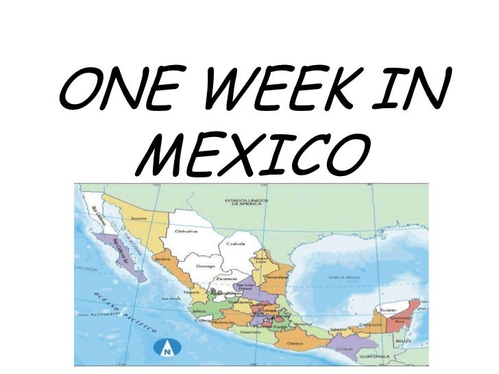 ONE WEEK IN  MEXICO