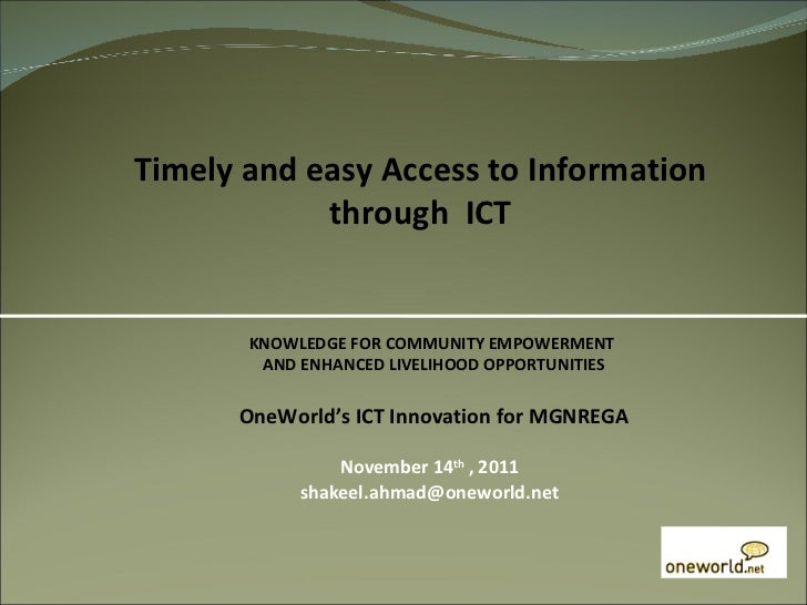 November 14 th  , 2011 [email_address] Timely and easy Access to Information through  ICT KNOWLEDGE FOR COMMUNITY EMPOWERM...