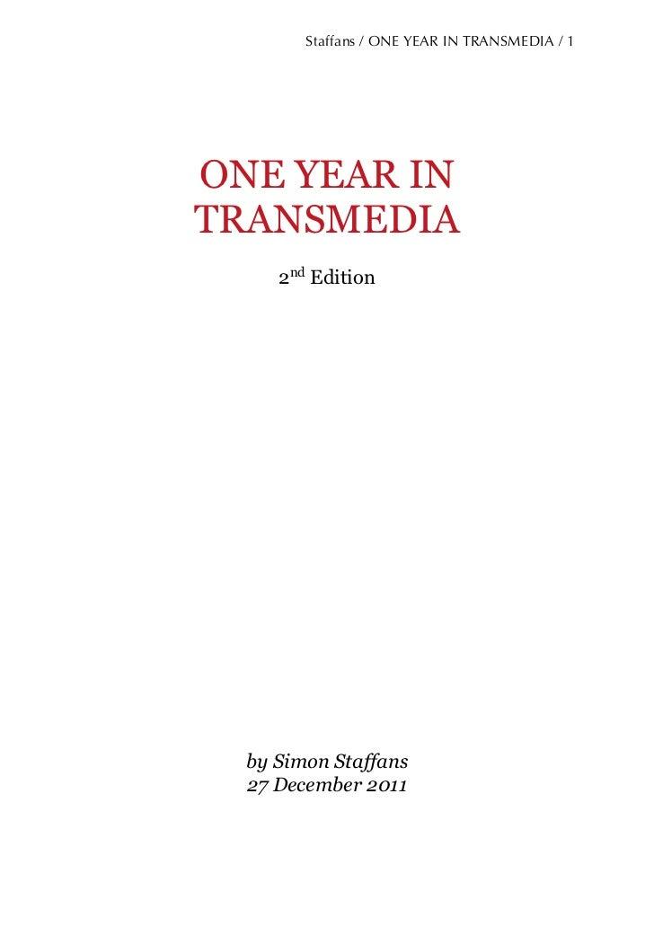 Staffans / ONE YEAR IN TRANSMEDIA / 1ONE YEAR INTRANSMEDIA     2nd Edition  by Simon Staffans  27 December 2011
