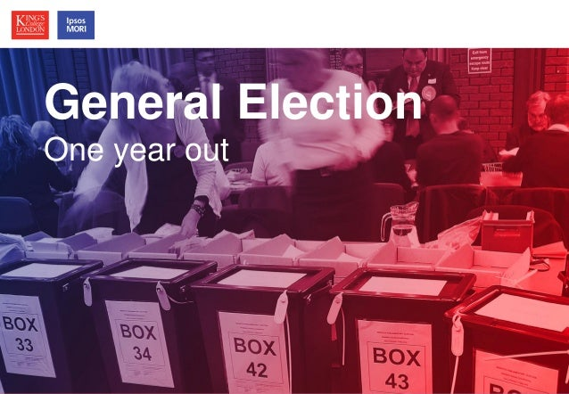 © Ipsos MORI / King's College London General Election One year out