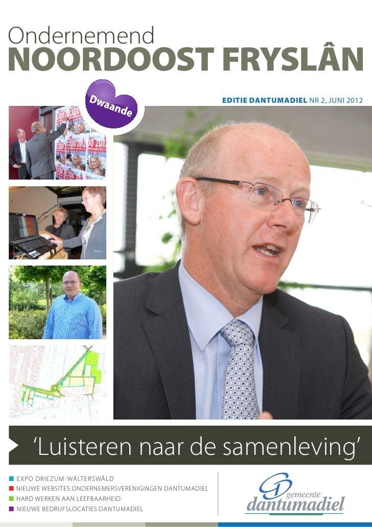 OndernemendNoordoost Fryslân                                                          editie DANTUMADIEL NR 2, juni 2012  ...