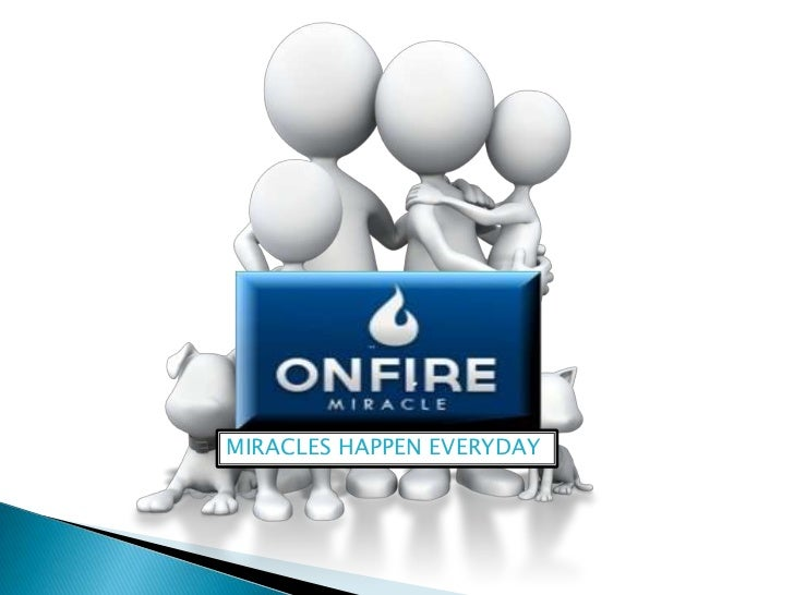 On Fire Miracle - Home Business That Shows You How To Make Money Online