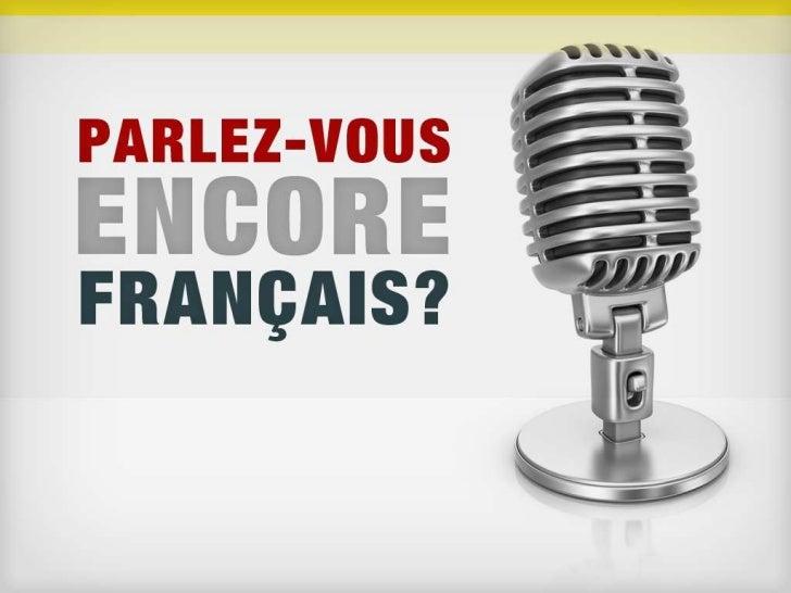 Parlez vous encore français?
