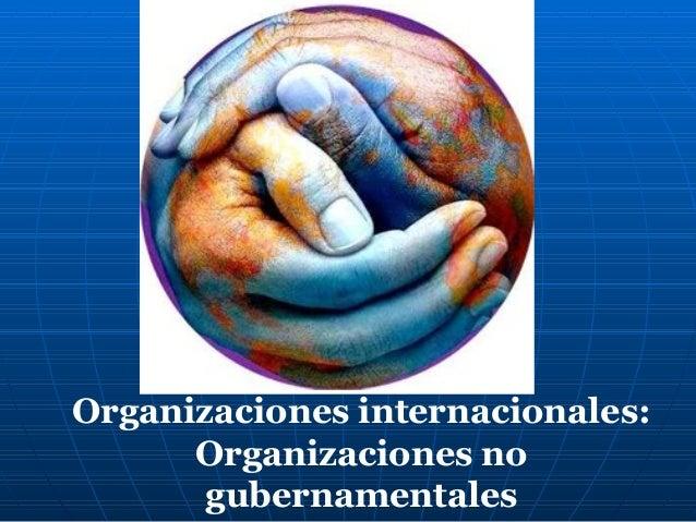 Organizaciones internacionales: Organizaciones no gubernamentales
