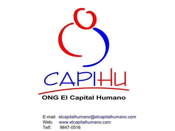E - mail:  [email_address] Web:  www.elcapitalhumano.com Telf:  9847-0516