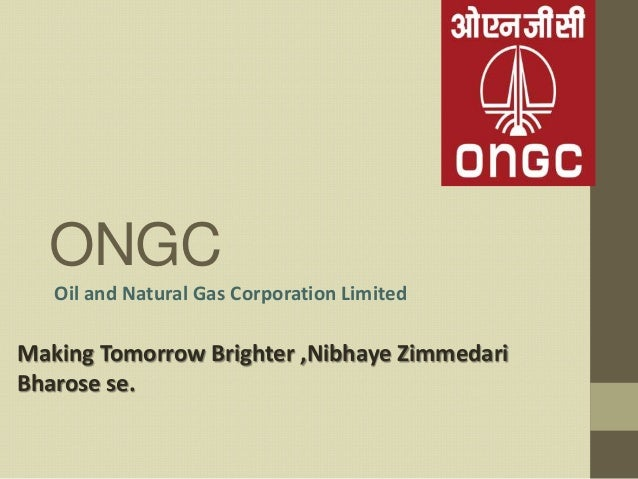 ongc overview Overview current global profile ongc videsh limited (ovl) is a wholly-owned subsidiary of the oil and natural gas corporation limited (ongc), the flagship national oil company of india and the #3 company in india by market capitalization, according to moneycontrolcom in july 2012.