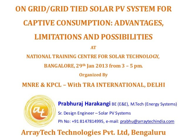 ON GRID/GRID TIED SOLAR PV SYSTEM FOR CAPTIVE CONSUMPTION: ADVANTAGES,    LIMITATIONS AND POSSIBILITIES                   ...