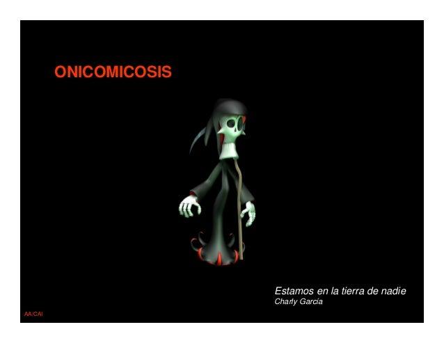 ONICOMICOSIS  Estamos en la tierra de nadie Charly García AA/CAI