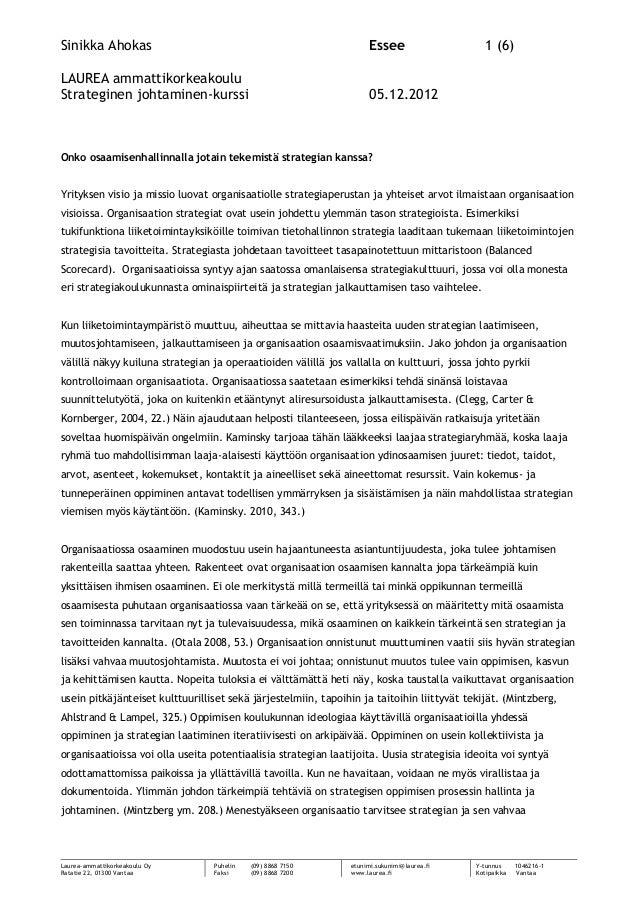 Sinikka Ahokas Essee 1 (6) LAUREA ammattikorkeakoulu Strateginen johtaminen-kurssi 05.12.2012 Laurea-ammattikorkeakoulu Oy...
