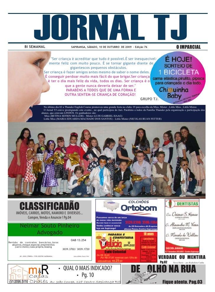 BI SEMANAL                        JORNAL TJ                          SAPIRANGA, SÁBADO, 10 DE OUTUBRO DE 2009 - Edição 76 ...