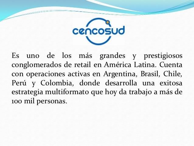Es uno de los más grandes y prestigiososconglomerados de retail en América Latina. Cuentacon operaciones activas en Argent...
