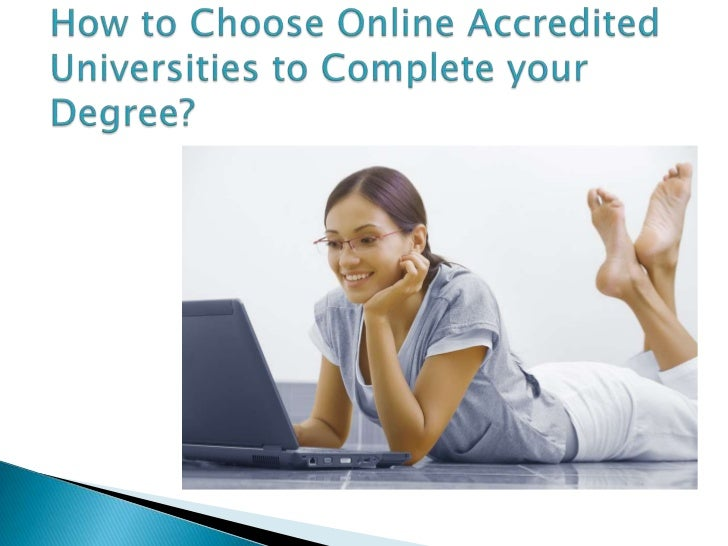 How to Choose Online Accredited Universities to Complete your Degree?