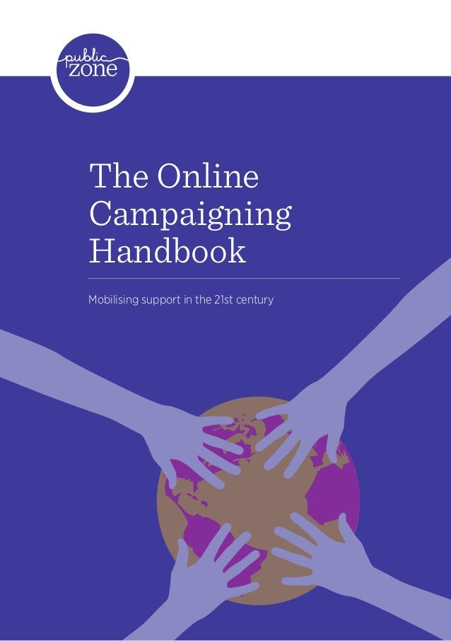 The OnlineCampaigningHandbookMobilising support in the 21st century                                         1