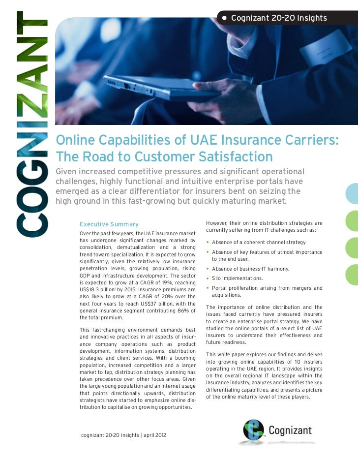 • Cognizant 20-20 InsightsOnline Capabilities of UAE Insurance Carriers:The Road to Customer SatisfactionGiven increased c...