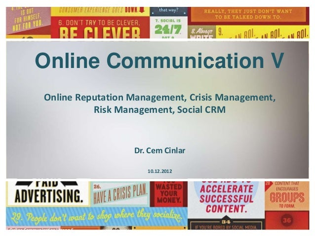 Online Communication V               Online Reputation Management, Crisis Management,                         Risk Managem...