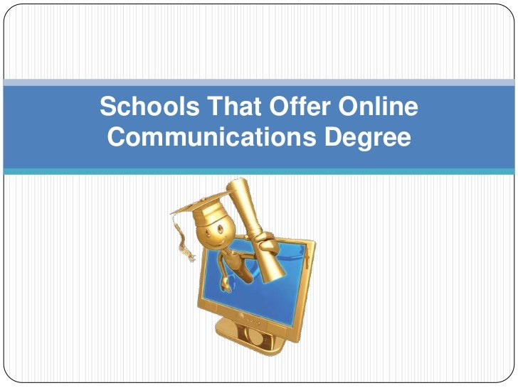 Schools That Offer OnlineCommunications Degree