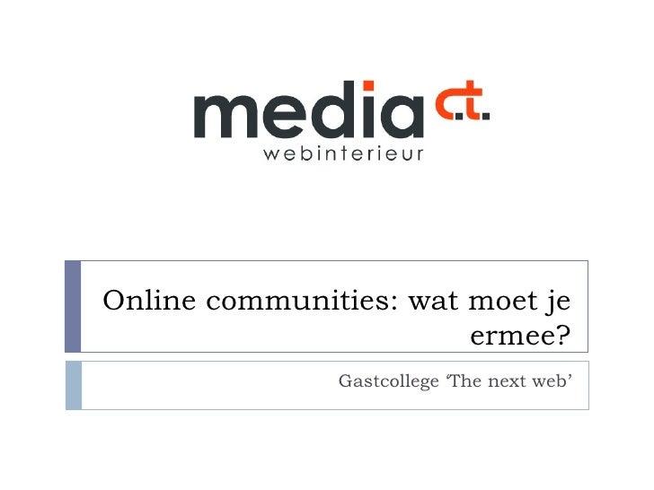 Online communities: wat moet je ermee? Gastcollege 'The next web'