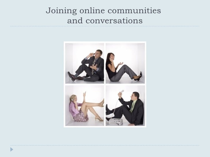 Joining online communities  and conversations