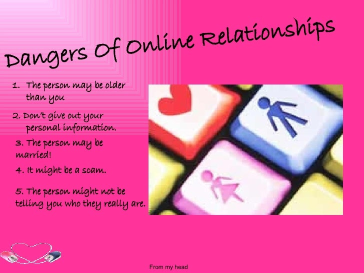 the danger of dating online If you are really looking for relationship or special thing called love, then this site is for you, just sign up and start dating.