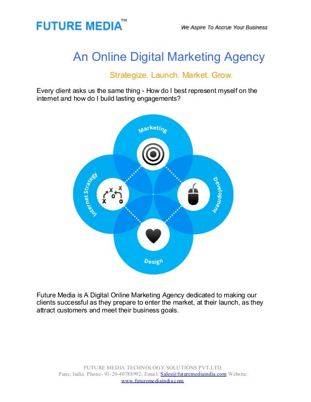 An Online Digital Marketing Agency Strategize. Launch. Market. Grow. Every client asks us the same thing - How do I best r...
