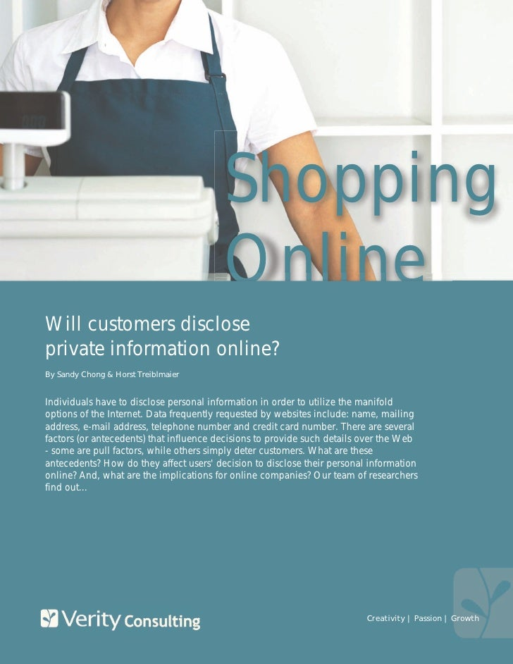 Shopping                                          Online Will customers disclose private information online? By Sandy Chon...
