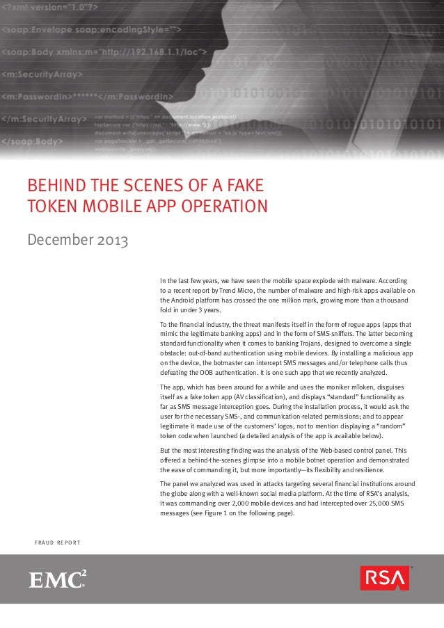 BEHIND THE SCENES OF A FAKE TOKEN MOBILE APP OPERATION December 2013 In the last few years, we have seen the mobile space ...