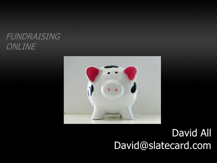 FUNDRAISING ONLINE David All [email_address]