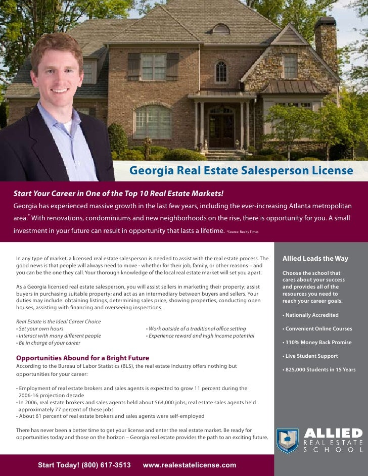 Georgia Real Estate Salesperson License Start Your Career in One of the Top 10 Real Estate Markets! Georgia has experience...
