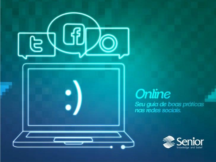 Senior e as redes sociais.Interatividade a um clique.A Senior acredita que interagir é compartilharideias e conteúdos. Por...