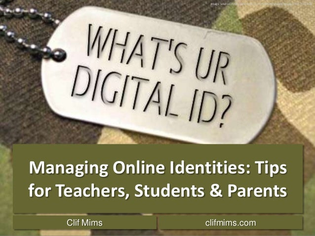 Managing Online Identities: Tips for Teachers, Students, and Parents
