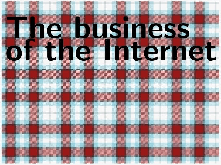 The businessof the Internet