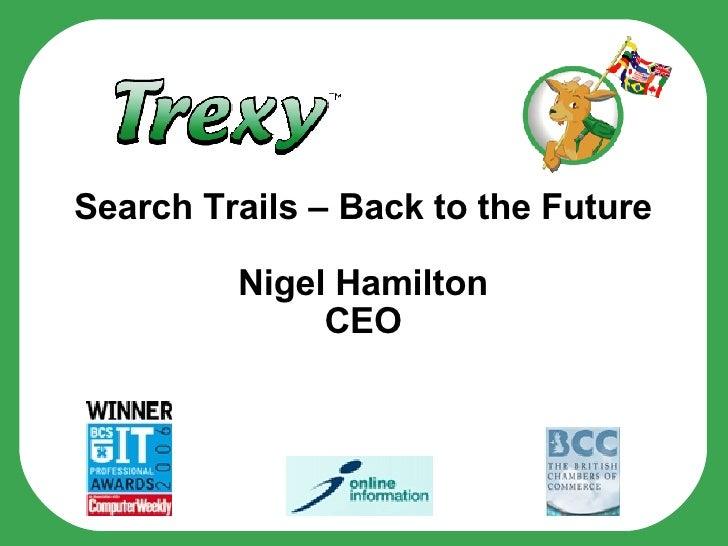 Search Trails – Back to the Future Nigel Hamilton CEO
