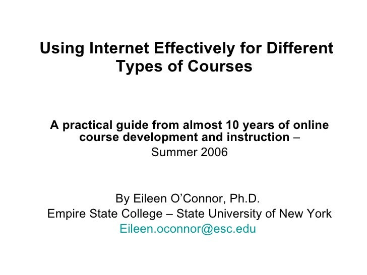 Using Internet Effectively for Different Types of Courses   A practical guide from almost 10 years of online course develo...