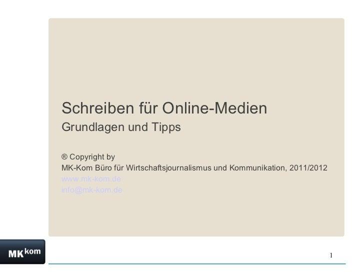 <ul><li>Schreiben für Online-Medien </li></ul><ul><li>Grundlagen und Tipps  </li></ul><ul><li>® Copyright by  </li></ul><u...