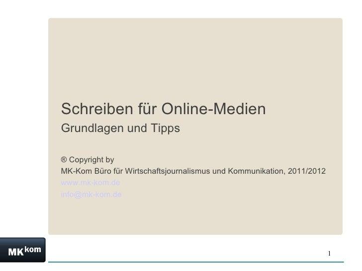 Schreiben für Online-MedienGrundlagen und Tipps® Copyright byMK-Kom Büro für Wirtschaftsjournalismus und Kommunikation, 20...