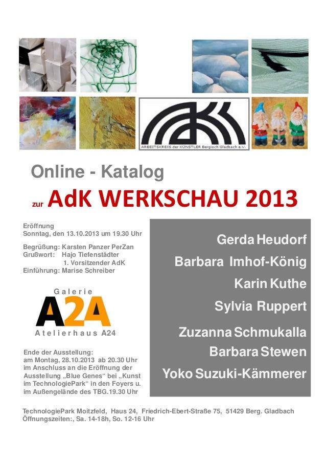 Online - Katalog zur AdKWERKSCHAU2013 Eröffnung Sonntag, den 13.10.2013 um 19.30 Uhr Begrüßung: Karsten Panzer PerZan...
