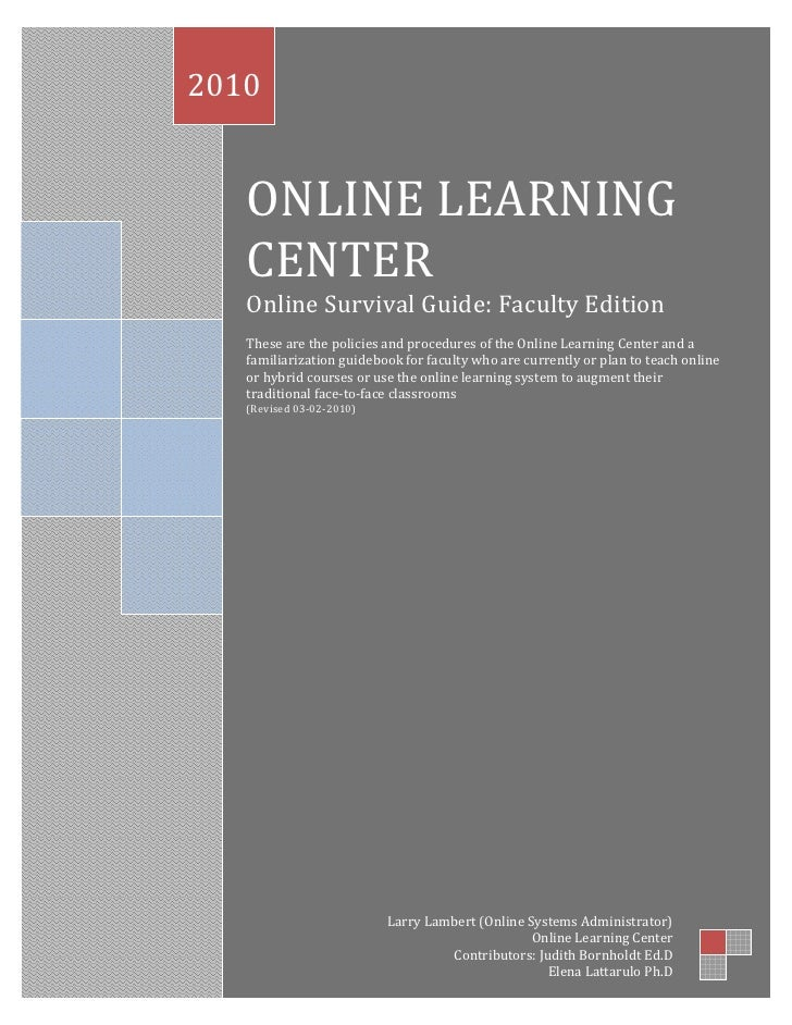 2010      ONLINE LEARNING    CENTER    Online Survival Guide: Faculty Edition    These are the policies and procedures of ...