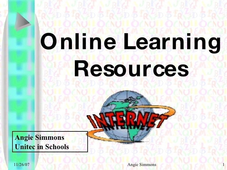 Online Learning Resources Angie Simmons Unitec in Schools