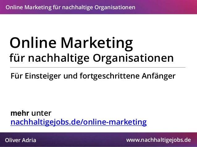 Online Marketing für nachhaltige Organisationen Online Marketing für nachhaltige Organisationen  Für Einsteiger und fortge...