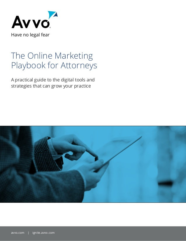 The Online MarketingPlaybook for AttorneysA practical guide to the digital tools andstrategies that can grow your practice...