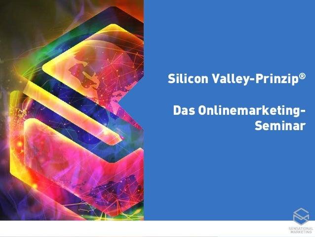 Silicon Valley-Prinzip® Das Onlinemarketing- Seminar