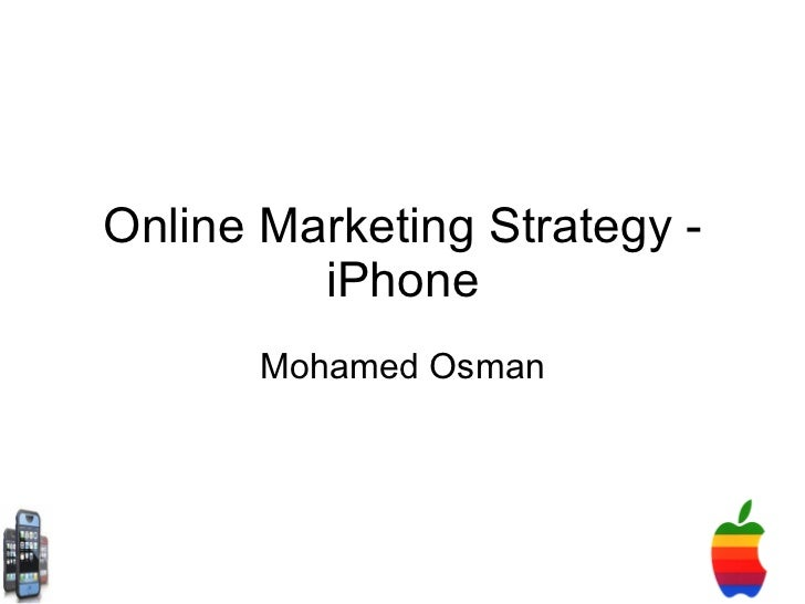 Online Marketing Strategy - iPhone Mohamed Osman
