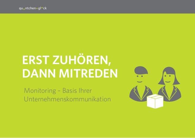 1 Erst ZUhören, Dann MItreden Monitoring – Basis Ihrer Unternehmenskommunikation :) :)