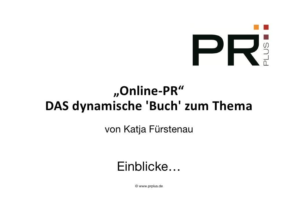 """""""Online-PR""""DAS dynamische Buch zum Thema        von Katja Fürstenau          Einblicke…              © www.prplus.de"""