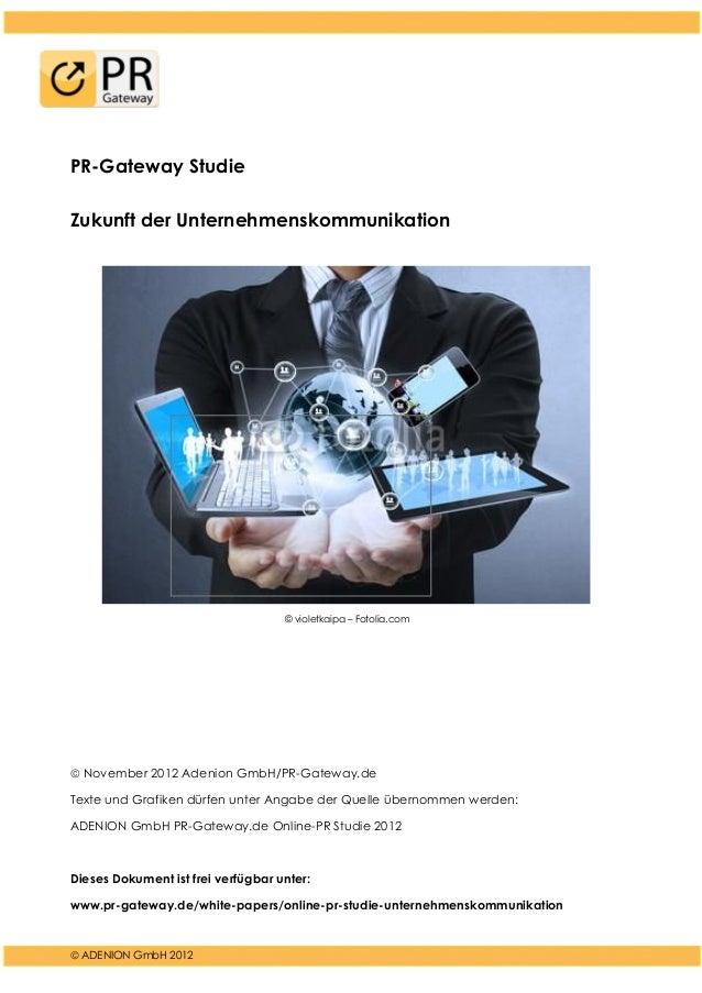  ADENION GmbH 2012 PR-Gateway Studie Zukunft der Unternehmenskommunikation © violetkaipa – Fotolia.com  November 2012 Ad...